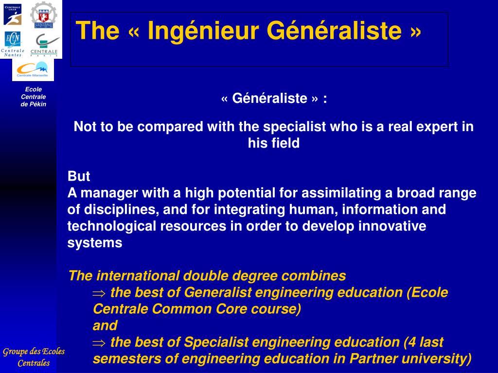 The «Ingénieur Généraliste»