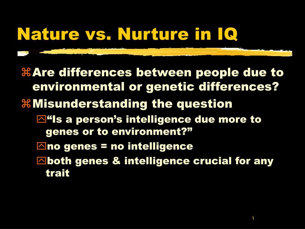 Nature vs. Nurture in IQ
