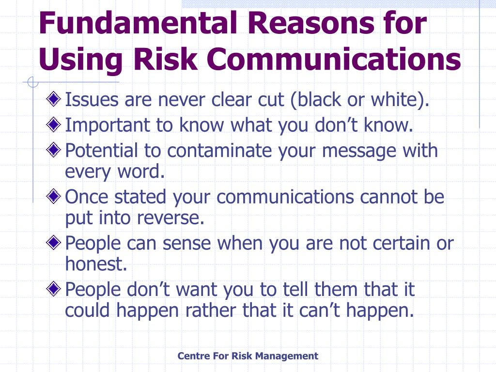Fundamental Reasons for Using Risk Communications