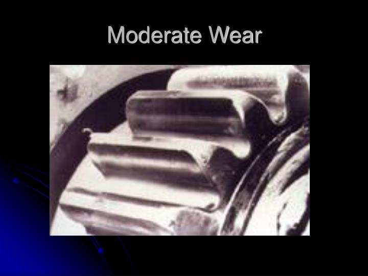 Moderate Wear