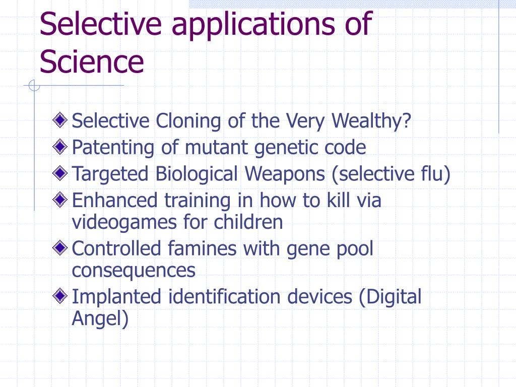Selective applications of Science