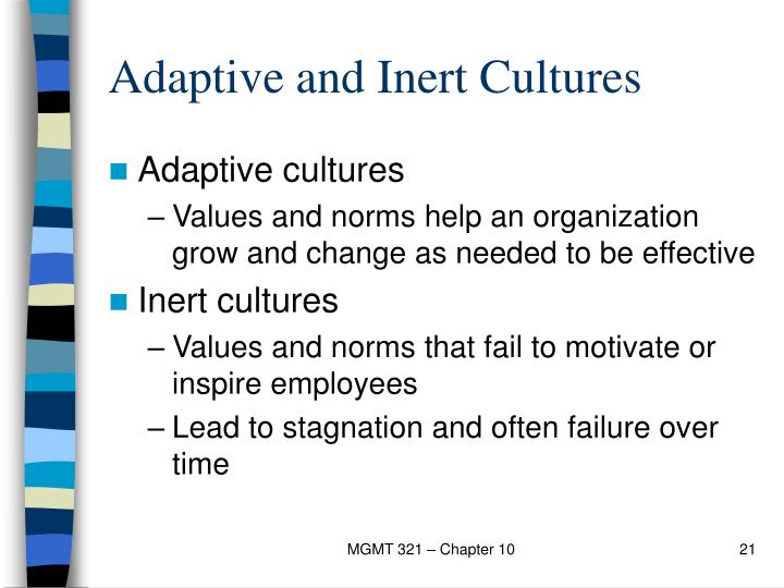 Adaptive and Inert Cultures