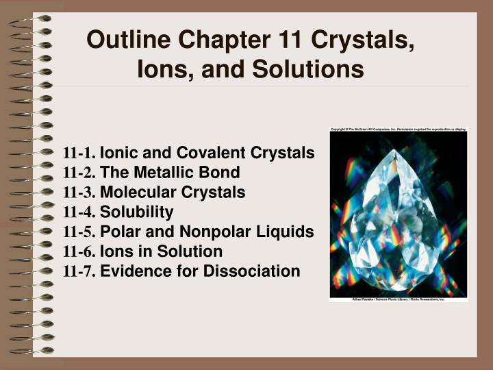 Outline Chapter 11 Crystals, Ions, and Solutions