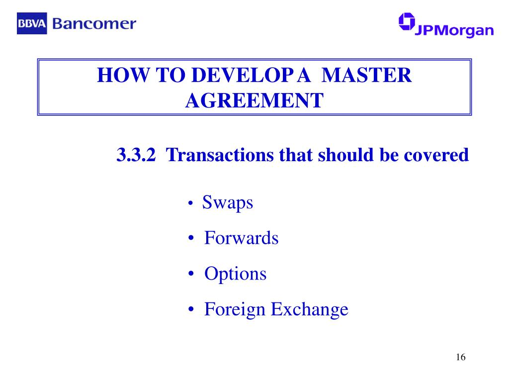 HOW TO DEVELOP A  MASTER AGREEMENT