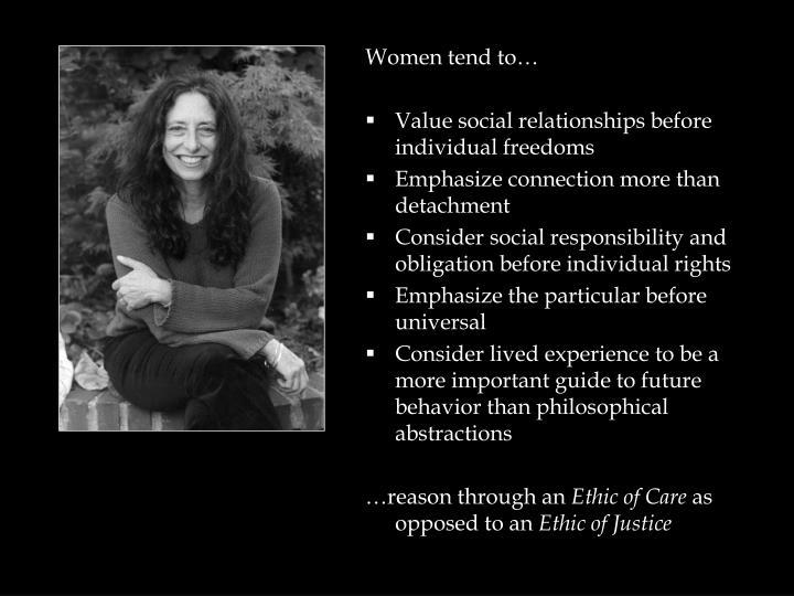 Women tend to…