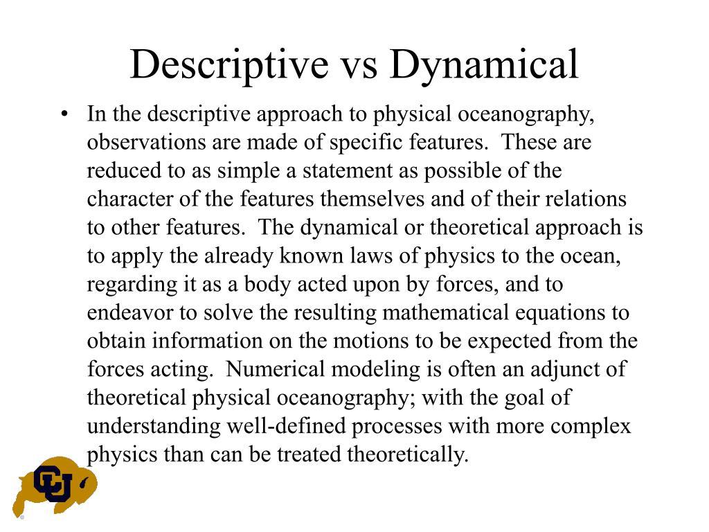 Descriptive vs Dynamical