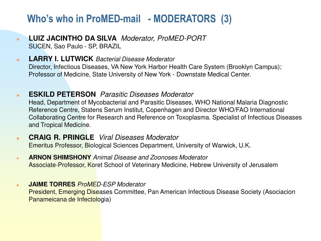 Who's who in ProMED-mail   - MODERATORS  (3)