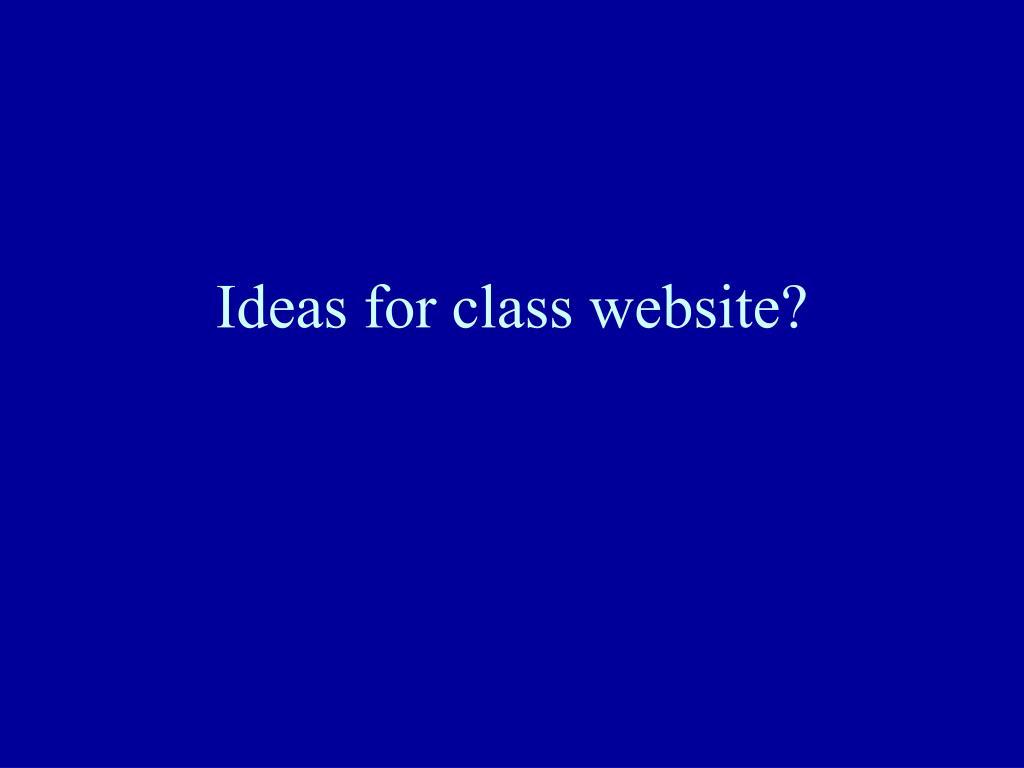 Ideas for class website?