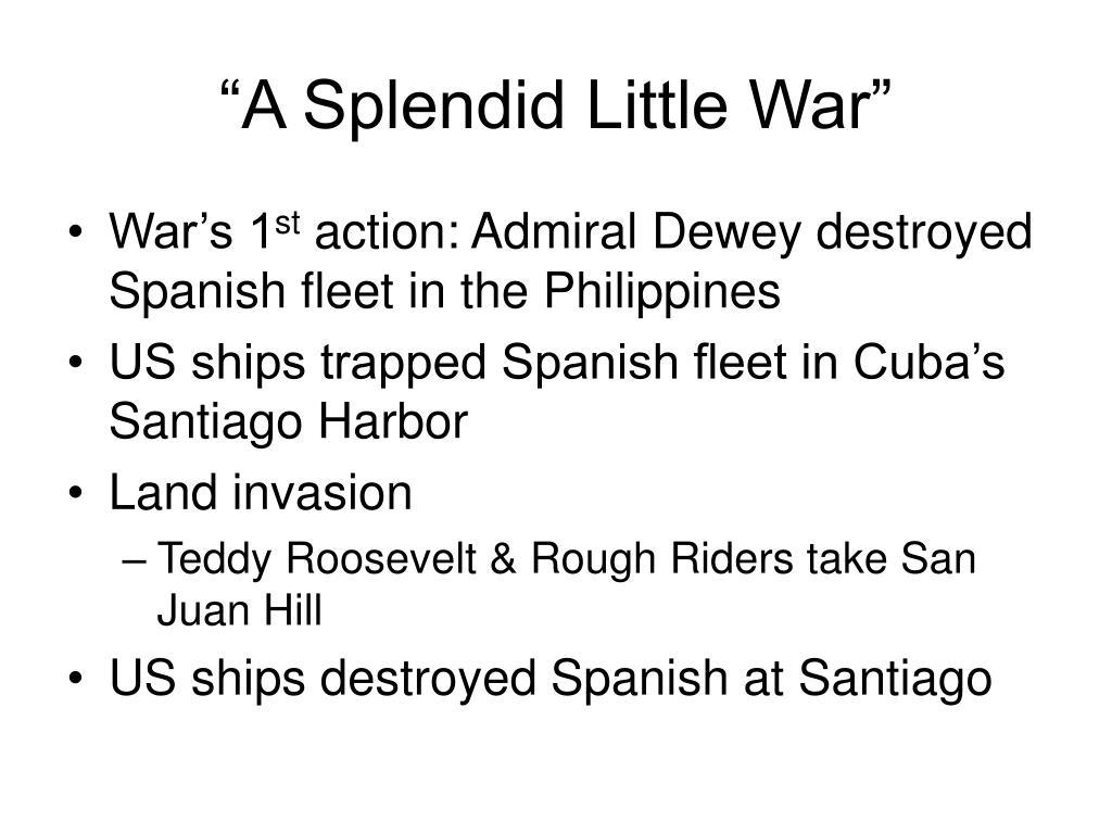 """""""A Splendid Little War"""""""
