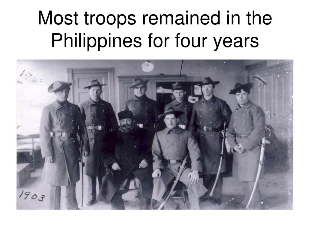 Most troops remained in the Philippines for four years