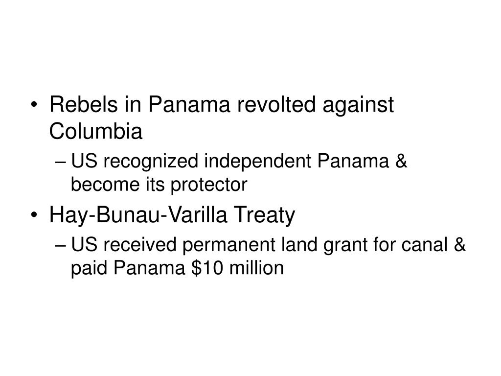 Rebels in Panama revolted against Columbia
