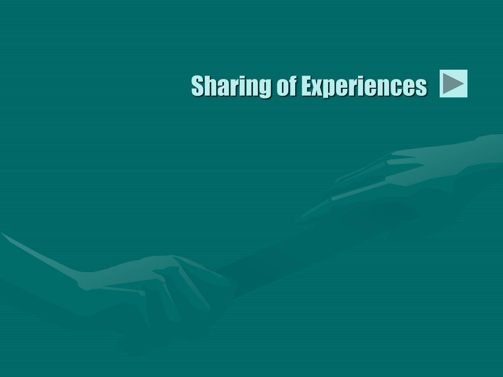 Sharing of Experiences