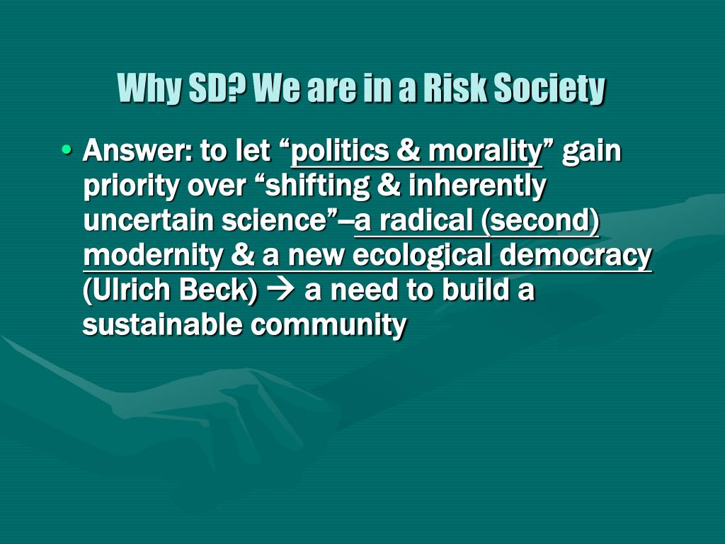 Why SD? We are in a Risk Society
