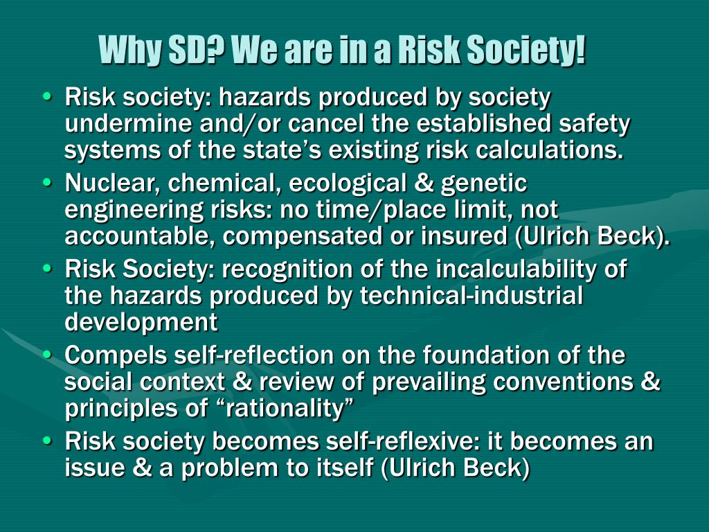 Why SD? We are in a Risk Society!