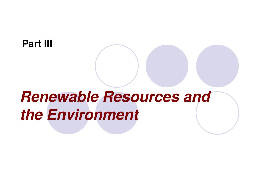 Renewable Resources and the Environment