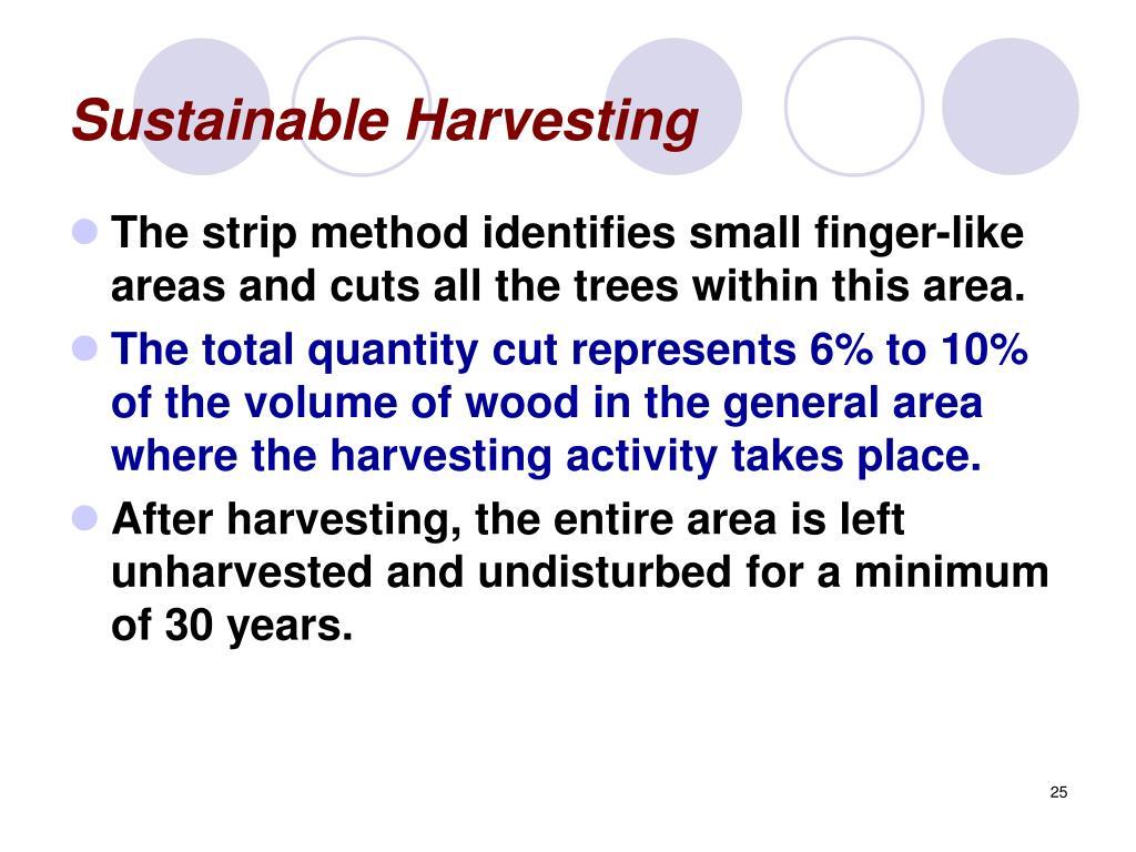 Sustainable Harvesting