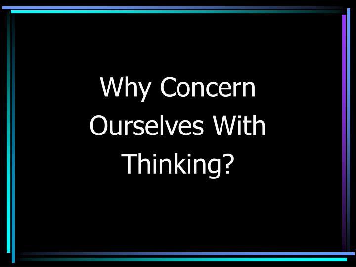 Why Concern