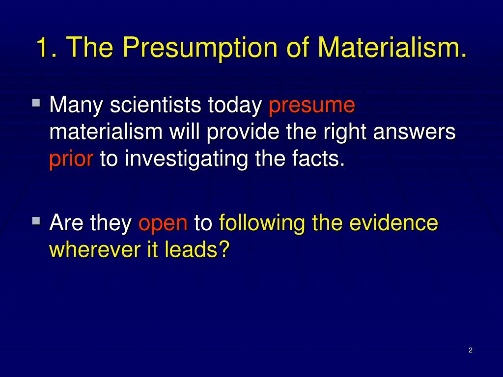 1. The Presumption of Materialism.