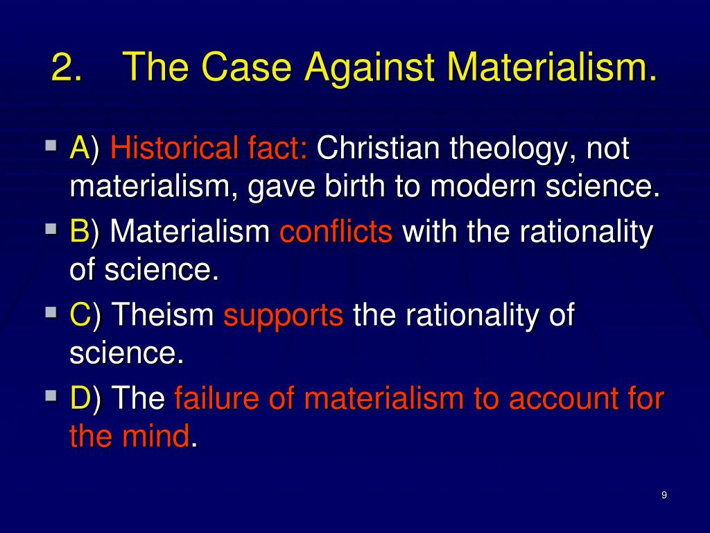 2.	The Case Against Materialism.