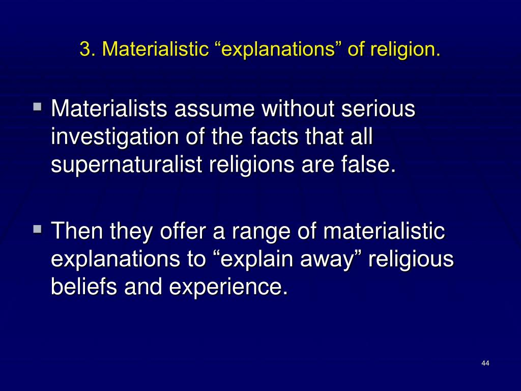 "3. Materialistic ""explanations"" of religion."