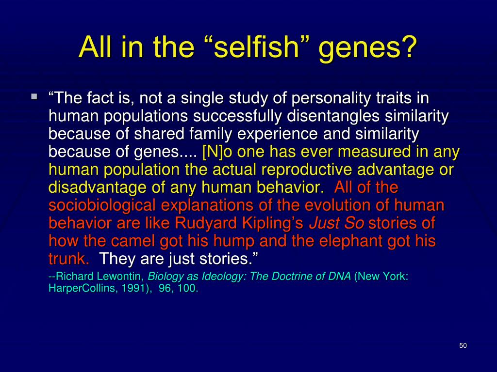 "All in the ""selfish"" genes?"