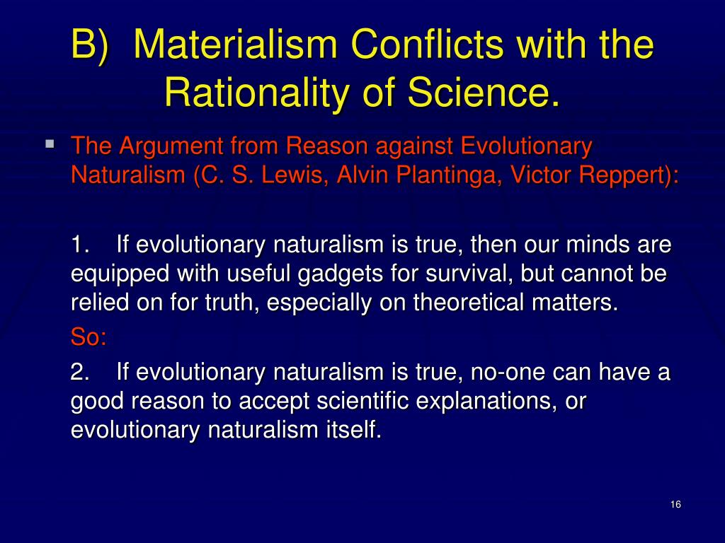B)  Materialism Conflicts with the Rationality of Science.