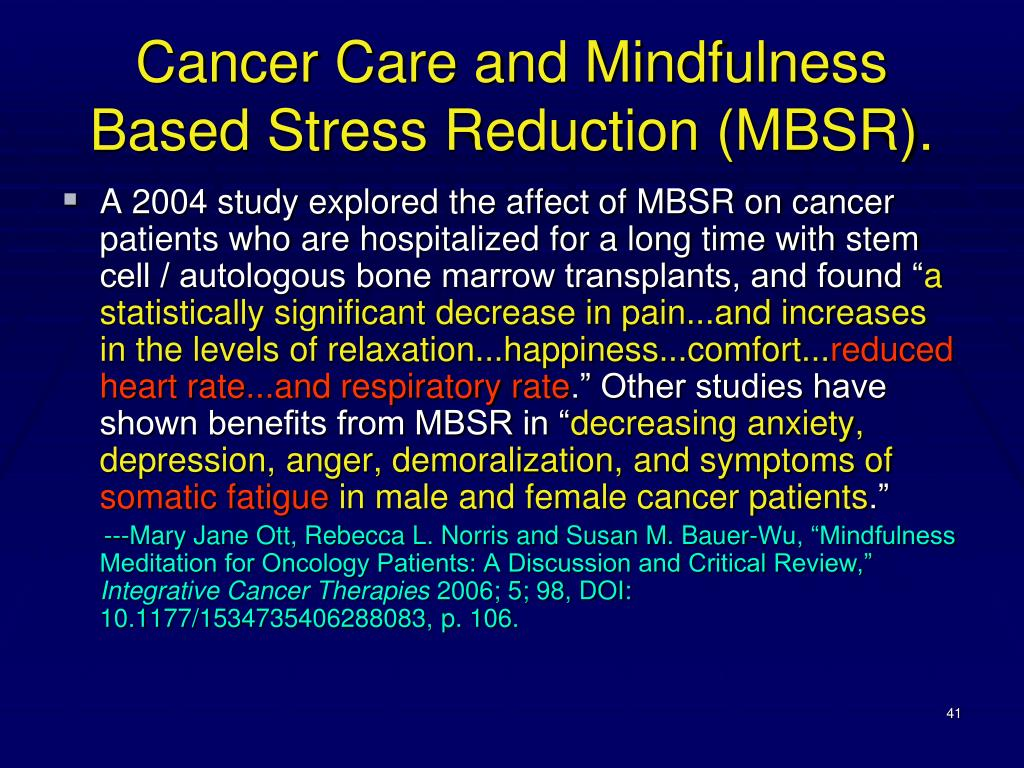 Cancer Care and Mindfulness Based Stress Reduction (MBSR).