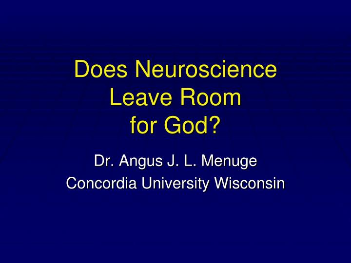 Does neuroscience leave room for god