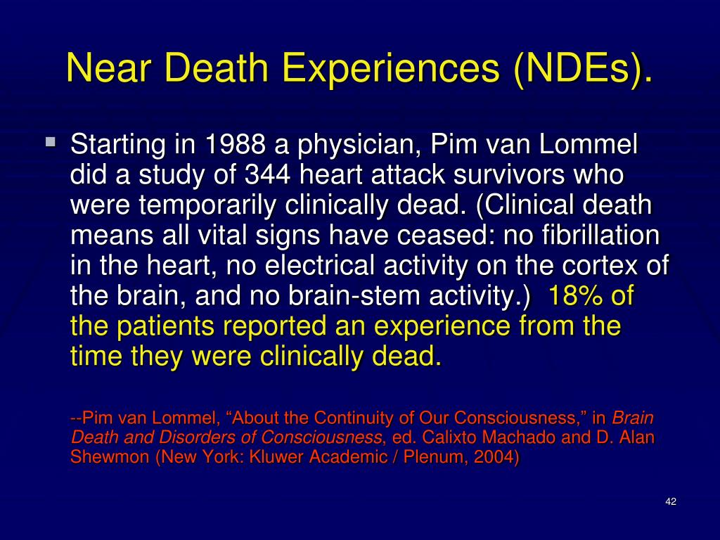 Near Death Experiences (NDEs).