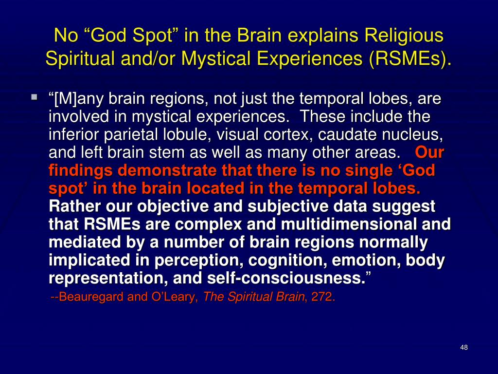 "No ""God Spot"" in the Brain explains Religious Spiritual and/or Mystical Experiences (RSMEs)."