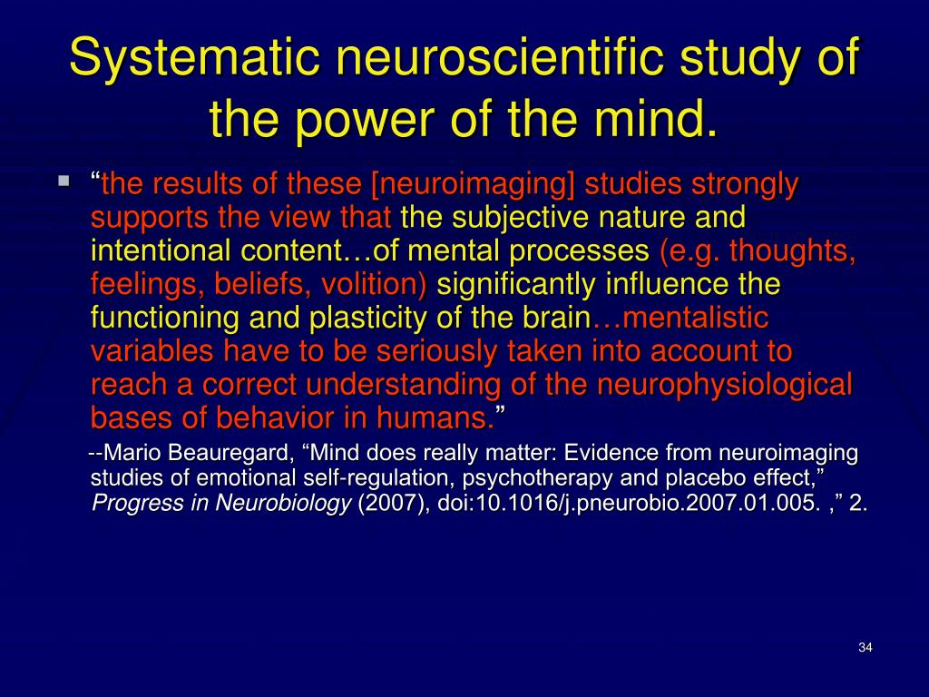 Systematic neuroscientific study of the power of the mind.