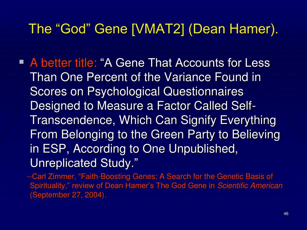 "The ""God"" Gene [VMAT2] (Dean Hamer)."