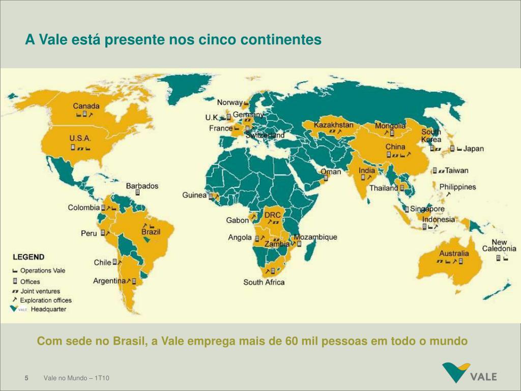 A Vale está presente nos cinco continentes
