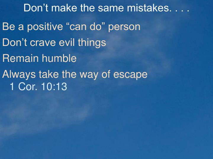Don't make the same mistakes. . . .