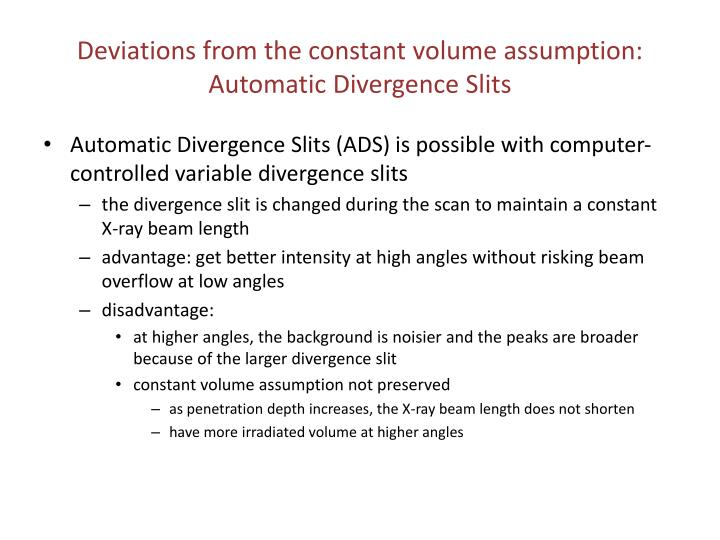 Deviations from the constant volume assumption: Automatic Divergence Slits