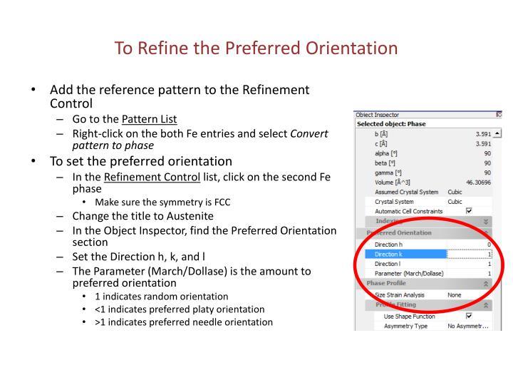 To Refine the Preferred Orientation