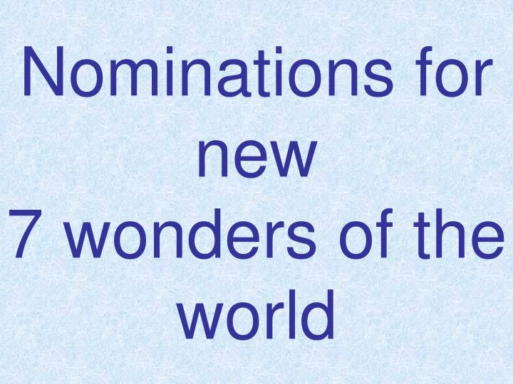 Nominations for new 7 wonders of the world