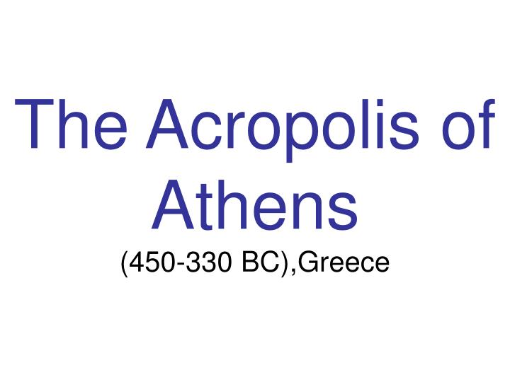The acropolis of athens 450 330 bc greece