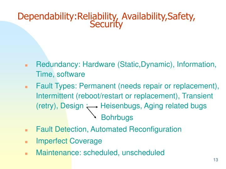 Dependability:Reliability, Availability,Safety, Security