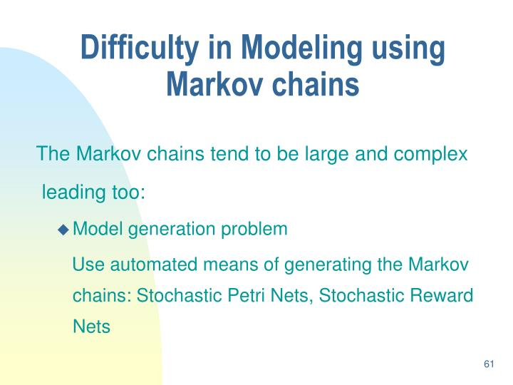 Difficulty in Modeling using Markov chains
