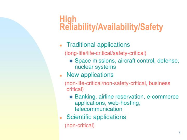 High Reliability/Availability/Safety