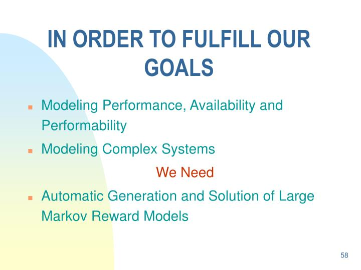 IN ORDER TO FULFILL OUR GOALS