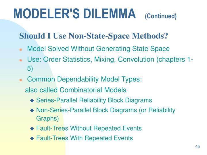 MODELER'S DILEMMA