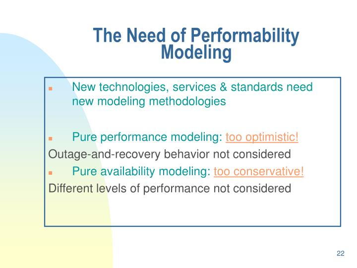 The Need of Performability Modeling