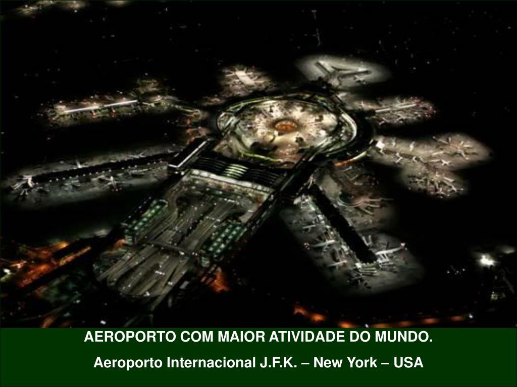 AEROPORTO COM MAIOR ATIVIDADE DO MUNDO.