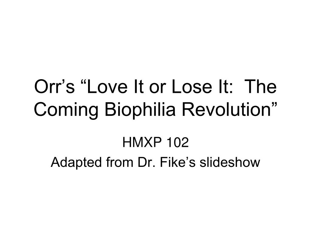 "Orr's ""Love It or Lose It:  The Coming Biophilia Revolution"""