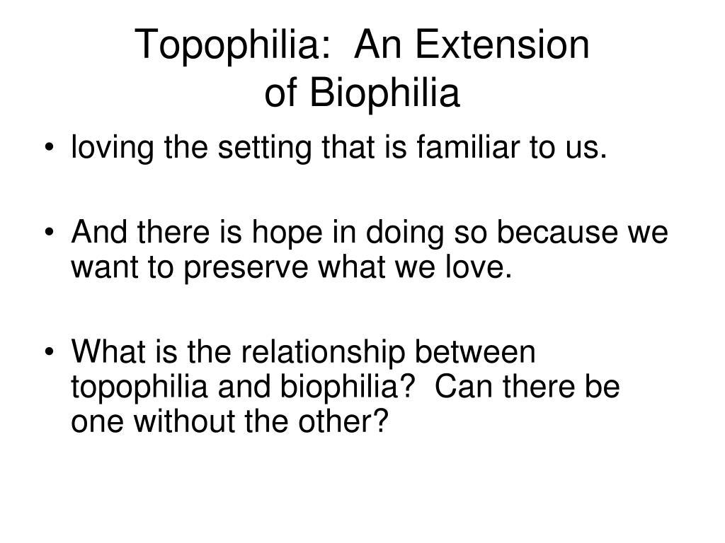 Topophilia:  An Extension