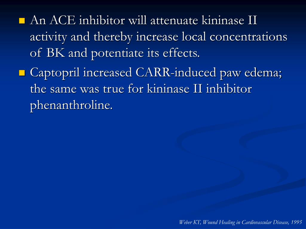 An ACE inhibitor will attenuate kininase II activity and thereby increase local concentrations of BK and potentiate its effects.