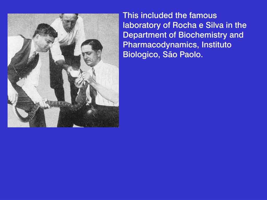 This included the famous laboratory of Rocha e Silva in the Department of Biochemistry and Pharmacodynamics, Instituto Biologico, São Paolo.