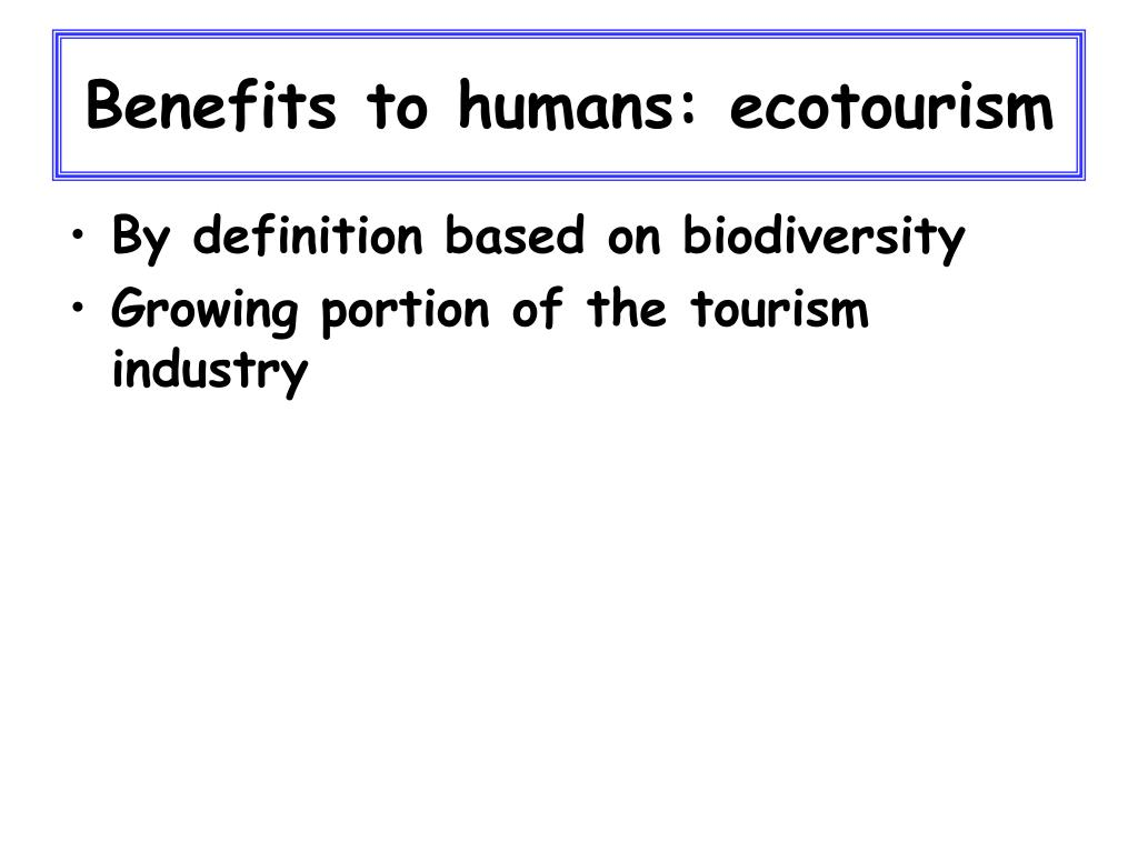 Benefits to humans: ecotourism